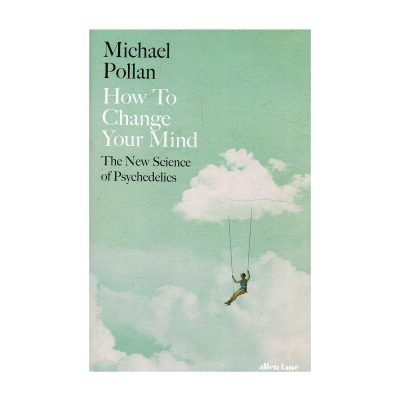 Michael Pollans How to Change Your Mind Book cover