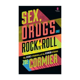 front cover of Sex, Drugs and Rock n Roll by Zoe Cormier
